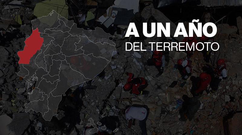 Especial: A un año del terremoto del 16 de abril del 2016